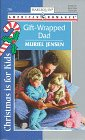 Muriel Jensen: Gift Wrapped Dad: (Christmas Is For Kids) (Harlequin American Romance)