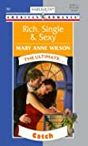 Mary Anne Wilson: Rich Single & Sexy: (The Ultimate ...) (Harlequin American Romance)