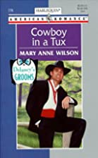 Cowboy in a Tux by Mary Anne Wilson