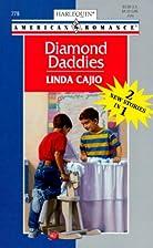 Diamond Daddies by Linda Cajio