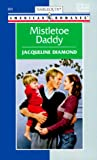 Diamond, Jacqueline: Mistletoe Daddy