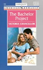 The Bachelor Project by Victoria Chancellor