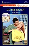 Muriel Jensen: Father Fever (Harlequin American Romance, No 850)