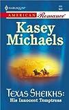 Kasey Michaels: His Innocent Temptress (Texas Sheikhs) (Harlequin American Romance)