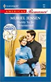 Jensen, Muriel: Daddy To Be Determined (Who'S The Daddy?) (American Romance, 882)