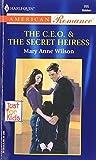 Mary Anne Wilson: C.E.O & The Secret Heiress (Just For Kids) (Harlequin American Romance)
