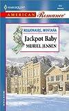 Jensen, Muriel: Jackpot Baby: Millionaire, Montana (Harlequin American Romance, No 953)