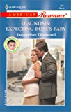 Diamond, Jacqueline: Diagnosis: Expecting Boss's Baby: The Babies of Doctors Circle (Harlequin American Romance, No 962)
