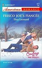 Frisco Joe's Fiancée by Tina Leonard