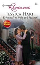 Promoted: to Wife and Mother by Jessica Hart