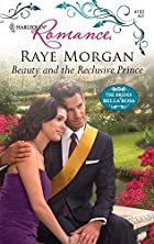 Beauty and the Reclusive Prince by Raye…