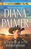 Palmer, Diana: Betrayed by Love: Betrayed by LoveThe Rough and Ready Rancher (Harlequin Bestselling Author Collection)