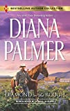Palmer, Diana: Diamond in the Rough: Falling for Mr. Dark & Dangerous (Harlequin Bestselling Author)