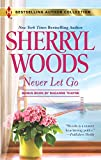 Woods, Sherryl: Never Let Go: A Soldier's Secret (Harlequin Bestselling Author)