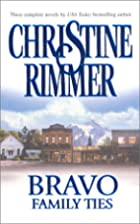 The Bravos: Family Ties by Christine Rimmer