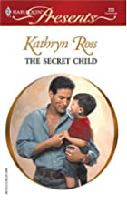 The Secret Child by Kathryn Ross