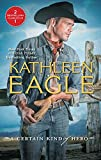 Eagle, Kathleen: A Certain Kind of Hero: DefenderBroomstick Cowboy
