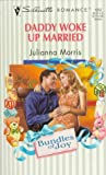 Morris, Richard: Daddy Woke Up Married: (Bundles Of Joy) (Harlequin Silhouette Romance)