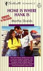 Shields, Martha: Home Is Where Hank Is