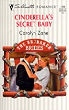 Cinderella's Secret Baby by Carolyn Zane