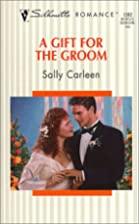 A Gift for the Groom by Sally Carleen