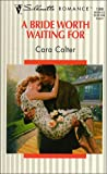 Colter, Cara: A Bride Worth Waiting for