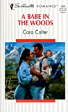 Colter, Cara: A Babe in the Woods