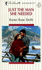 Just the Man She Needed by Karen Rose Smith