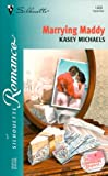 Kasey Michaels: Marrying Maddy (The Chandlers Request...) (Silhouette Romance)