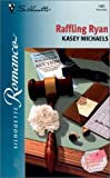 Kasey Michaels: Raffling Ryan (The Chandlers Request...) (Silhouette Romance)