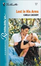 Lost in His Arms by Carla Cassidy