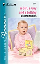 A Girl, a Guy and a Lullaby by Debrah Morris