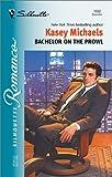 Michaels, Kasey: Bachelor On The Prowl (Christmas Theme) (Silhouette Romance)