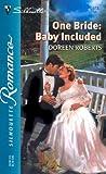 Roberts, Doreen: One Bride:Baby Included