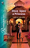 Jacobs, Holly: Once Upon A Princess (Silhouette Romance)