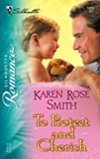 To Protect and Cherish by Karen Rose Smith