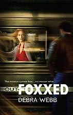 Out-Foxxed by Debra Webb