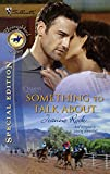 Rock, Joanne: Something To Talk About (Silhouette Special Edition Bestselling Author Collection)