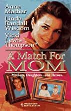 A Match for Mom (3-in-1) by Anne Mather