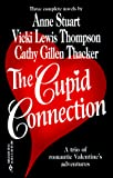 Anne Stuart: Cupid Connection: (By Request)