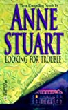 Anne Stuart: Looking For Trouble (By Request 3'S)