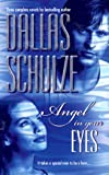 Dallas Schulze: Angel In Your Eyes (By Request 3'S)