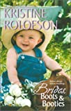 Rolofson, Kristine: Brides, Boots & Booties (3 novels in 1)