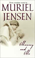 Mommy and Me (3-in-1) by Muriel Jensen
