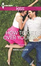 How To Get Over Your Ex (Harlequin Kiss) by…