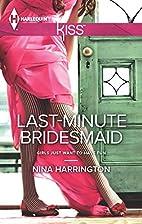 Last-Minute Bridesmaid by Nina Harrington