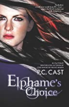 Elphame's Choice by P.C. Cast