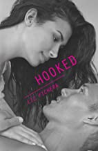 Hooked (Harlequin Teen) by Liz Fichera