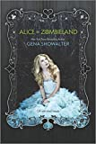 Showalter, Gena: Alice in Zombieland (White Rabbit Chronicles, Book 1) (The White Rabbit Chronicles)