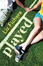 Played (Harlequin Teen) by Liz Fichera